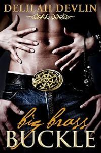 Big Brass Buckle (an erotic Western short story) - Delilah Devlin