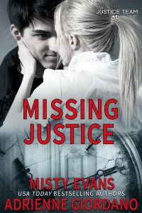 Missing Justice (The Justice Team Book 7) - Adrienne Giordano, Misty Evans