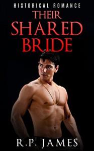 Their Shared Bride - R.P. James
