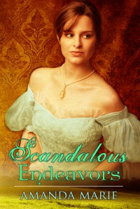 Scandalous Endeavors - Amanda  Marie