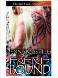 Faerie Bound - Jenna Castille