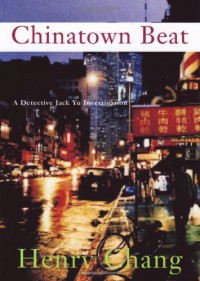 Chinatown Beat (Detective Jack Yu) - Henry Chang