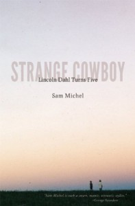 Strange Cowboy: Lincoln Dahl Turns Five - Sam Michel