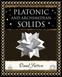 Platonic And Archimedean Solids (Wooden Books Gift Book) - Daud Sutton