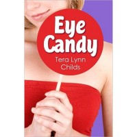 Eye Candy (City Chicks, #1) - Tera Lynn Childs