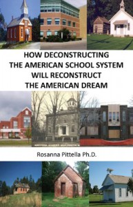 How Deconstructing the American School System Will Reconstruct the American Dream - Rosanna Pittella