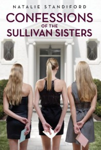 Confessions of the Sullivan Sisters - Natalie Standiford
