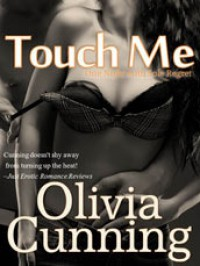Touch Me (One Night with Sole Regret, #4) - Olivia Cunning