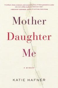 Mother Daughter Me - Katie  Hafner