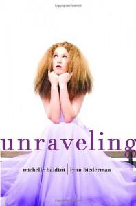 Unraveling - Michelle Baldini, Lynn Biederman