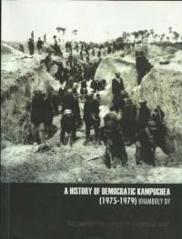 A History of Democratic Kampuchea 1975 - 1979 - Khamboly Dy