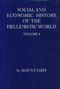 The Social & Economic History of the Hellenistic World (Academic Monograph Reprint) - Michael Ivanovitch Rostovzeff, Mijhail I. Rostvizeffm