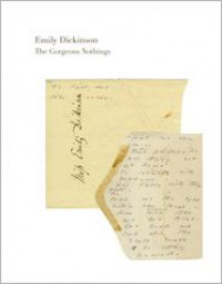 The Gorgeous Nothings: Emily Dickinson's Envelope Poems - Emily Dickinson, Susan Howe