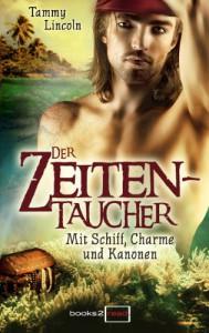 Der Zeitentaucher - Mit Schiff, Charme und Kanonen - Tammy Lincoln