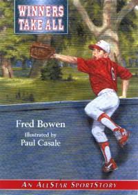 Winners Take All (Allstar Sportstory) - Fred Bowen