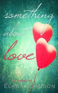 Something About Love - Elana Johnson