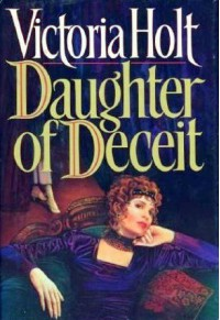 Daughter of Deceit - Victoria Holt