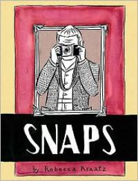 Snaps - Rebecca Kraatz