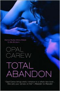 Total Abandon - Opal Carew