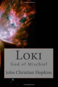 Loki: God of Mischief - John Christian Hopkins