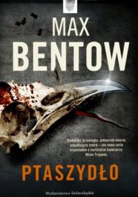 Ptaszydło - Max Bentow