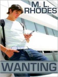 Wanting - M.L. Rhodes