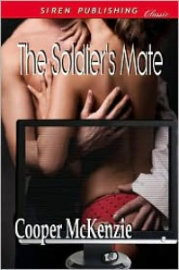 The Soldier's Mate (prequel to The Billionaire's Mate) - Cooper McKenzie