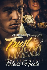 Trust and Dinero - Alexis Nicole, Micah Shipp