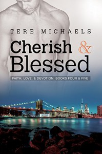 Cherish & Blessed (Faith, Love, and Devotion Book 4) - Tere Michaels