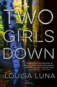 Two Girls Down: A Novel - Louisa Luna