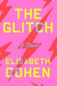 The Glitch - Elisabeth Cohen