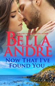 Now That I've Found You (New York Sullivans #1) (The Sullivans Book 15) - Bella Andre
