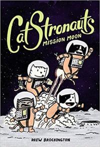 CatStronauts: Mission Moon - Drew Brockington