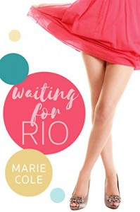 Waiting For Rio - Marie Cole