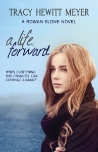 A Life, Forward: A Rowan Slone Novel - Tracy Hewitt Meyer