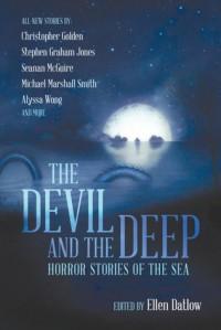 The Devil and the Deep - Ellen Datlow