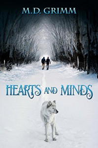 Hearts and Minds - M.D. Grimm