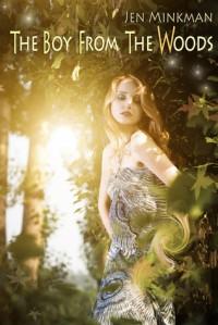 The Boy From The Woods - Jen Minkman