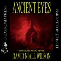 Ancient Eyes - David Niall Wilson, John Lee