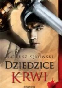 Dziedzice Krwo - Mateusz Sękowski