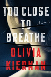 Too Close to Breathe - Olivia Kiernan