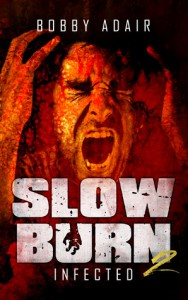 Slow Burn (Infected, Book 2) - Bobby Adair