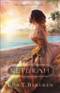 Keturah (The Sugar Baron's Daughters) - Lisa Tawn Bergren