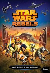 Star Wars Rebels: The Rebellion Begins (Junior Novelization) - Michael Kogge