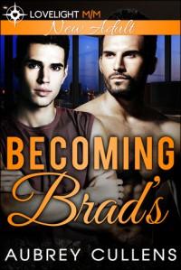 Becoming Brad's - Aubrey Cullens