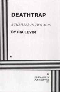 Deathtrap: A Thriller in Two Acts - Ira Levin