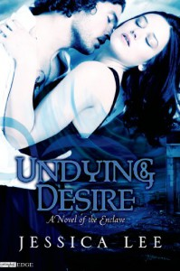 Undying Desire (A Novel of the Enclave) (Entangled Edge) - Jessica Lee