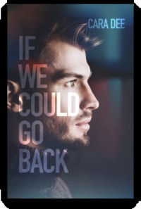 If We Could Go Back - Cara Dee