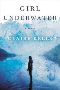 Girl Underwater - Claire Kells