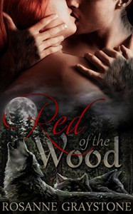 Red of the Wood: Paranormal Shape Shifter Romance (Witches of Dunvale Book 1) - Rosanne Graystone